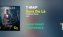 T-Map – Sors De Là (Ft. Michel Stone)