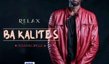 Relax – «Ba Kalités» l'opus est maintenant disponible