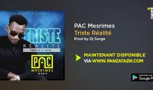 Pac Mesrimes, revient avec un son nouveau single «Triste Réalité» (Prod By Dj Serge)