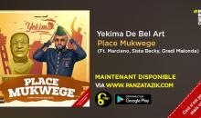 Yekima De Bel Art – Place Mukwege (Ft. Marciano, Sista Becky, Gradi Malonda)