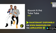 BisonH ft Pnt – « Tuba Tuba » (Unifort Game) single maintenant disponible