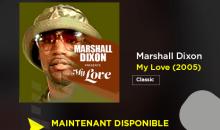 Marshall Dixon – «My Love», Retour sur ce single indétrônable. sortie en 2005 (PanzaTaZikClassic)