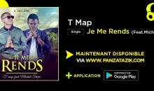 T Map – Je Me Rends (Ft.Michel Stone), Single maintenant disponible