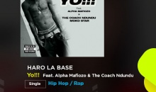 Haro La Base – Yo!!! ( Feat.Alpha Mafiozo & The Coach Ndundu Moko Star)