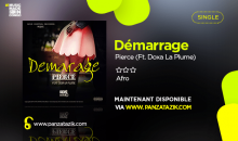 Pierce – Démarrage Ft.Doxa La Plume (Sevé Central), maintenant disponible