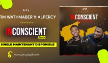 Atim Wathmaber – Inconscient (Remix) Ft.Al Percy, single maintenant