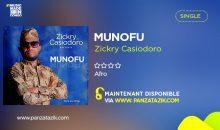 Zickry Casiodoro – Munofu (single maintenant disponible)