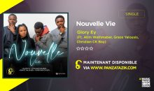 Glory Ey – Nouvelle Vie (Ft.Atim Wathmaber, Grace Yalousis, Christian CK Boy)