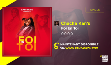 Chacha Kan's – Foi en Toi (single maintenant disponible)
