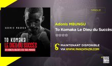 Adonis Mbungu – To Komaka Le Dieu du Succès (Single maintenant disponible)