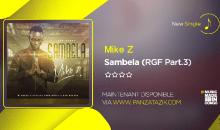 Mike Z – RGF Part.3_Sambela (single maintenant disponible)