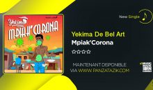 Yekima De Bel Art – Mpiak'Corona (prod by benji on the beat)
