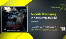 Mandala Gourougang – O Kanga Nga Na Kisi (single maintenant disponible)