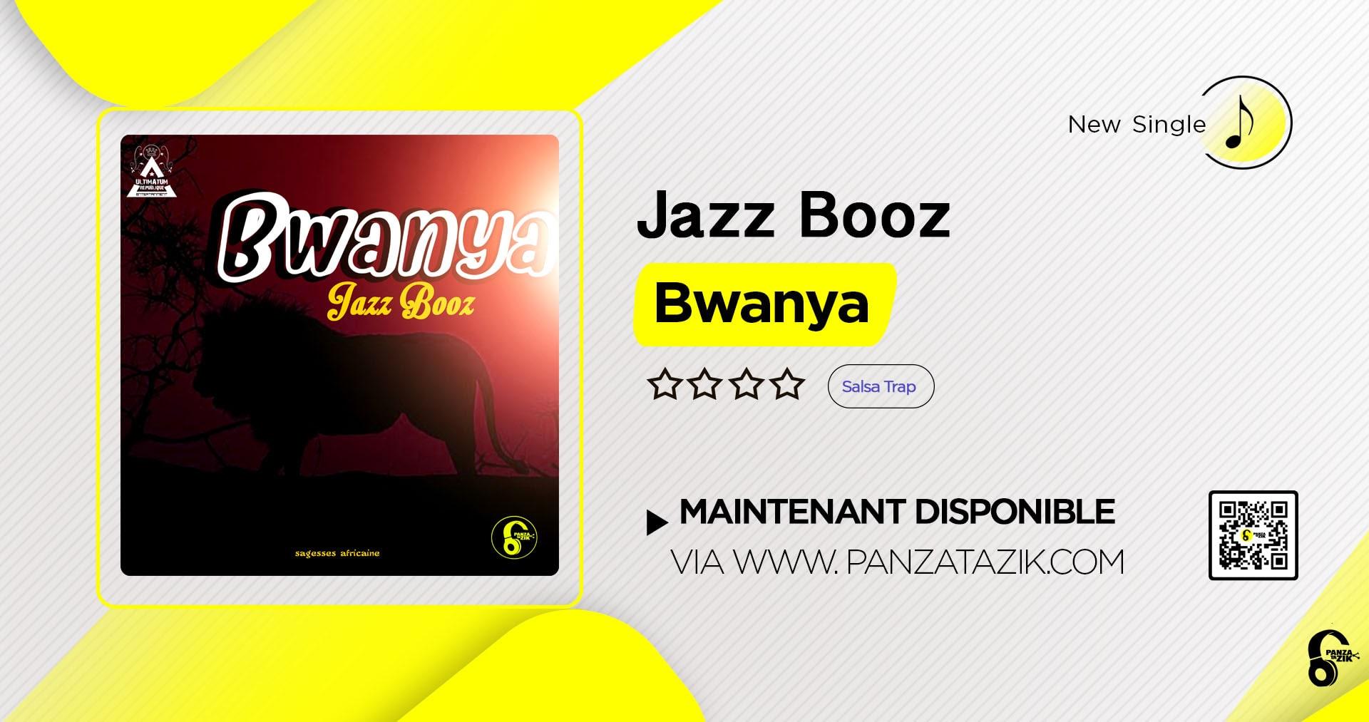 Jazz Booz – Bwanya (nouveau single)