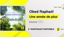 Obed Raphaël – Une année de plus (single disponible)
