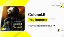 Colonel.B – Peu importe (single maintenant disponible)
