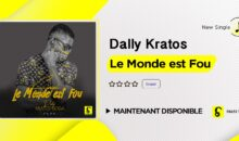 Dally Kratos – Le monde est fou (single disponible)