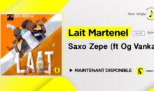"Saxo Zepe – ""Lait Maternel"" ft. Og Vanka (single disponible)"