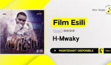 H Mwaky – Film Esili (single maintenant disponible)