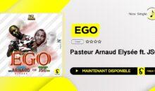 EGO – Pasteur Arnaud Elysée_ft._JSC (single disponible)