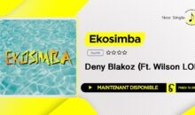 Deny Blakoz – EkoSimba (Ft. Wilson LOK)
