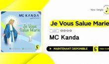 MC Kanda – Je Vous Salue Marie (single disponible)