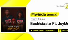 Ecclésiaste Ft. JoyMu – Mwinda (remix)