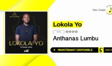 Anthanas Lumbu – Lokola Yo (single disponible)