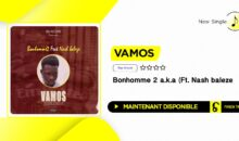 """Bonhomme 2 a.k.a – """"VAMOS"""" (Ft. Nash Baleze)"""