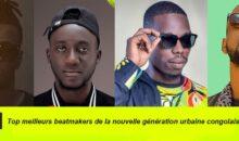 Les 4 top meilleurs beatmakers de la nouvelle génération urbaine congolaise.