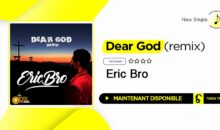 "Eric Bro – ""Dear God (remix)"" – single disponible"