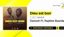 """Damesh – """"Dieu est bon"""" (Ft Raphine Buanda)"""