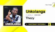 "Thezy Christel – ""Unkolanga"" (nouveau single)"