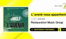 Restauration Music Group – L'avenir nous appartient (single disponible)