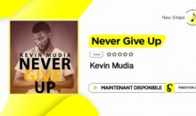 Kevin Mudia  – Never Give Up (single disponible)